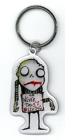 Never Trust the Living Key Ring | Keychains!