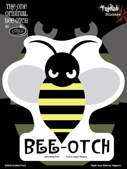 Evilkid Bee-Otch 6x8 Sticker | Stickers