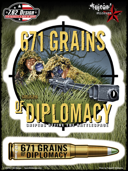 7.62 Design 671 Grains Of Diplomacy | Window Stickers: Clear Backing, Put Them Anywhere!