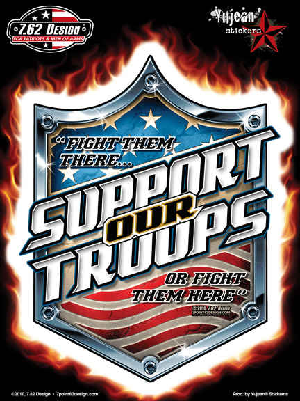 7.62 Design Support Our Troops 6x8 Sticker | Window Stickers: Clear Backing, Put Them Anywhere!