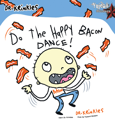 Dr Krinkles Happy Bacon Dance Sticker | Bacon