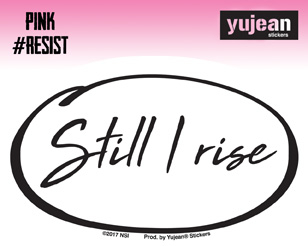 Pink#Resist Still I Rise Sticker | New Stuff, 2018