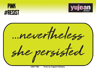 Pink #Resist Nevertheless She Persisted Sticker | Window Stickers: Clear Backing, Put Them Anywhere!