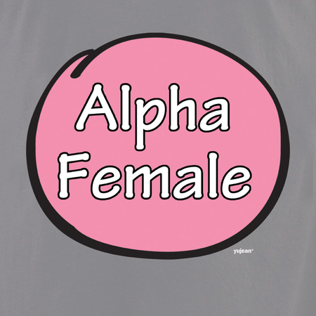 Alpha Female T-shirt | T-Shirts and Hoodies