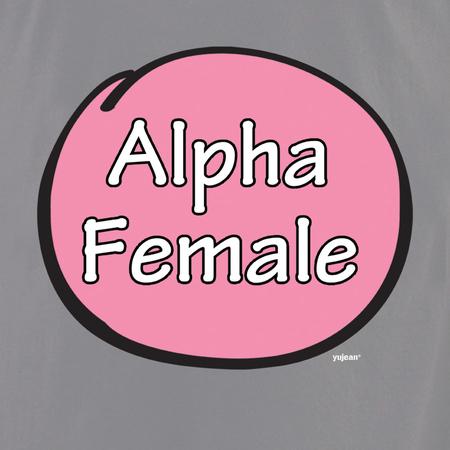 Alpha Female T-shirt | T-Shirts and Hoodies