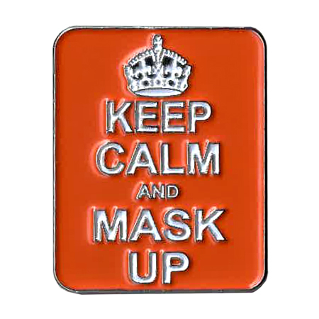 Keep Calm Mask Up Enamel Pin | NEW INTROS 2021