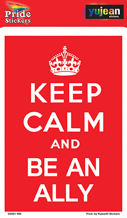 Keep Calm and be an Ally Sticker   Stickers