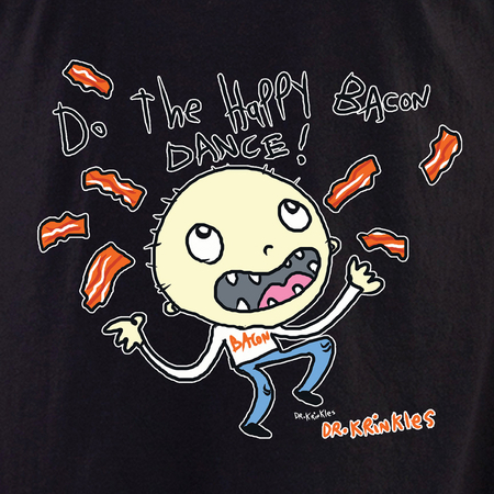 Dr Krinkles Happy Bacon Dance Shirt | T-Shirts