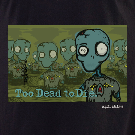 Agorables Too Dead Zombie Shirt | T-Shirts