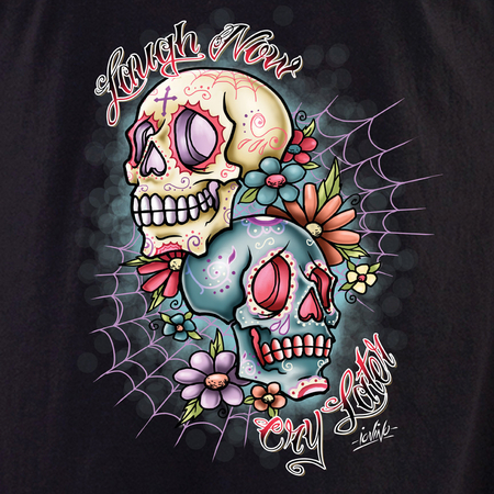 Iovino Laugh Now Cry Later Sugar Skulls T-shirt