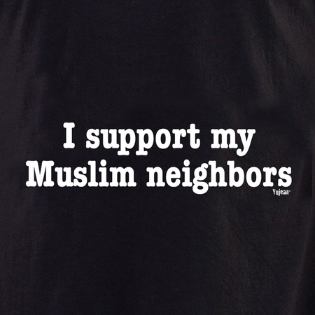 I Support My Muslim Neighbors shirt | #RESIST