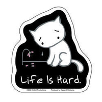 Life is Hard Sticker
