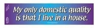 CLOSEOUT-my only domestic quality bumpersticker