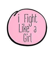 I fight Like a Girl Enamel Pin