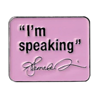 I'm Speaking Enamel Pin