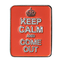 Keep Calm Come Out Enamel Pin