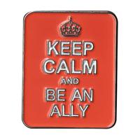 Keep Calm Be an Ally Enamel Pin