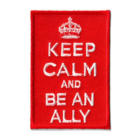 Keep Calm and Be an Ally Patch