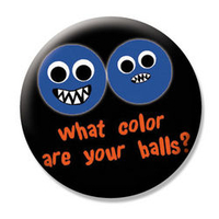 What Color Are Your Balls? Button