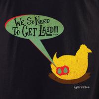 Agorables Get Laid Shirt