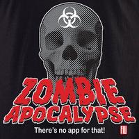 Zombie Apocalypse No App Shirt
