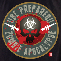 Be Prepared; Zombie Apocalypse Shirt
